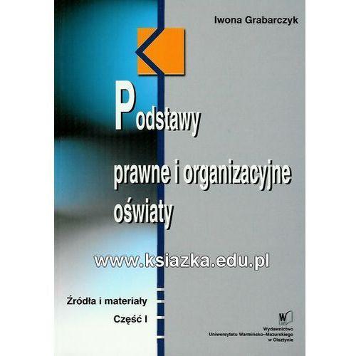 Podstawy prawne i organizacja oświaty, cz. I (244 str.)