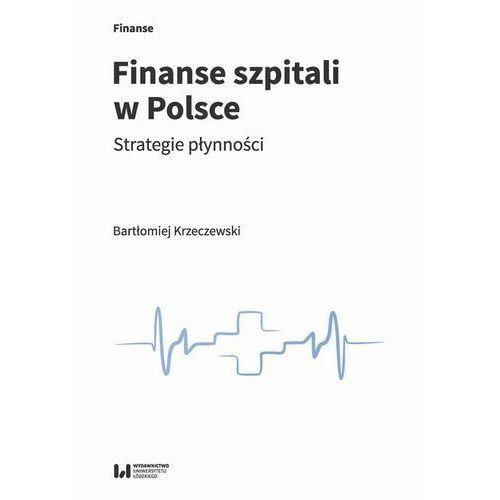Finanse szpitali w Polsce - Bartłomiej Krzeczewski - ebook