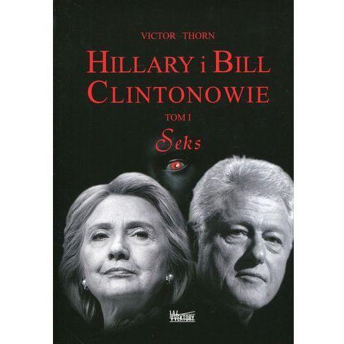 Hillary i Bill Clintonowie Tom 1 Seks (360 str.)