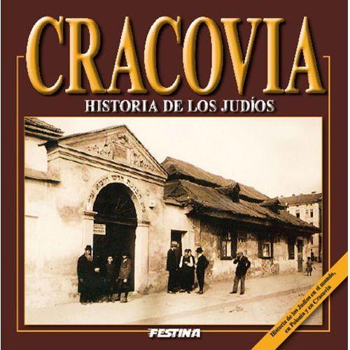 Cravovia. Historia de los judios. Kraków. Historia Żydów (wersja hiszpańska) (96 str.)