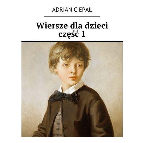 Wiersze dla dzieci część 1 (9788381049498)