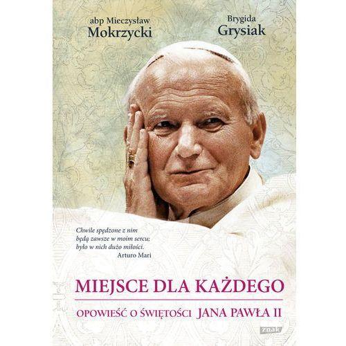 Miejsce dla każdego. Opowieść o świętości Jana Pawła II (9788324027941)