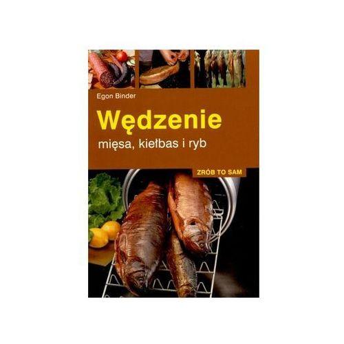"""Książka """"zrób to sam. wędzenie mięsa, kiełbas i ryb"""" egon binder marki Wydawnictwo multico"""