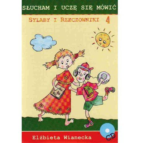 Sylaby i rzeczowniki 4 /Słucham i uczę się mówić/CD gratis/, Elżbieta Wianecka