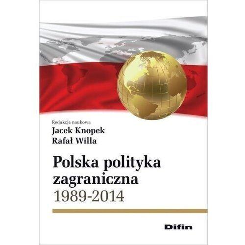 Polska polityka zagraniczna 1989-2014 (2016)