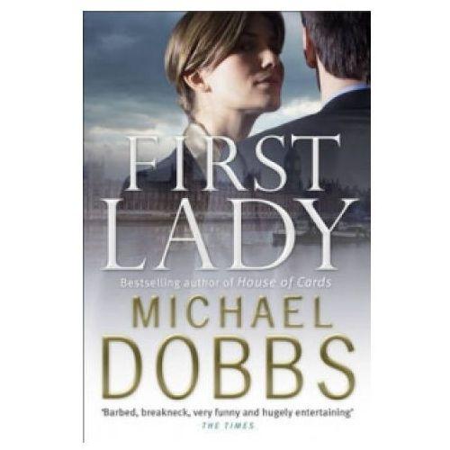 First Lady: An unputdownable thriller of politics and power (480 str.)