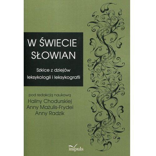 W świecie Słowian Szkice z dziejów leksykologii i leksykografii (9788378508854)