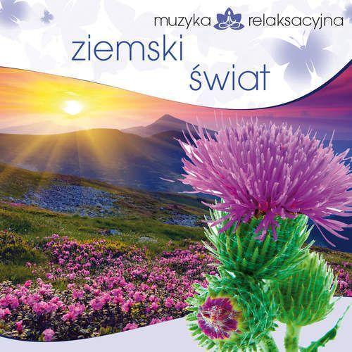 Ziemski Świat - Muzyka Relaksacyjna (Płyta CD)