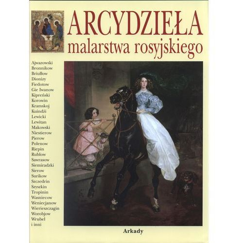 Arcydzieła malarstwa rosyjskiegoarcydziela malarstwa rosyjskiego - Gniedycz Piotr P. (9788321344898)