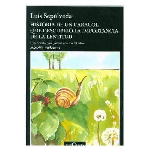 Historia de un caracol que descubrió la importancia de la lentitud Sepúlveda, Luis
