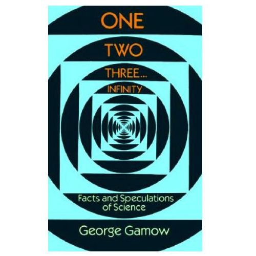One Two Three Infinity Facts & Speculations of Science (352 str.)