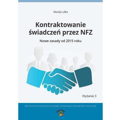 Kontraktowanie świadczeń przez NFZ. Nowe zasady od 2015 roku, Wiedza i Praktyka