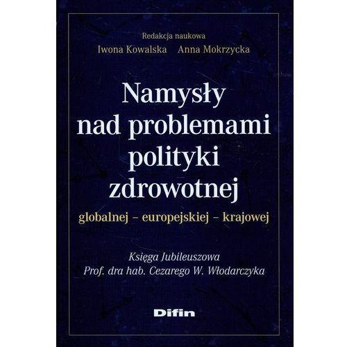 Namysły nad problemami polityki zdrowotnej globalnej europejskiej krajowej (370 str.)