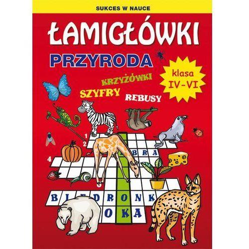 Łamigłówki. Przyroda. Klasa4-6 - Grzegorz Wrocławski, Grzegorz Wrocławski