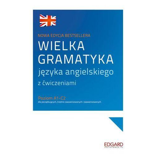 Wielka gramatyka języka angielskiego z ćwiczeniami (2015)