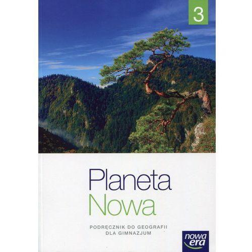 Planeta Nowa 3. Geografia. Podręcznik Wieloletni. Klasa 3. Gimnazjum (190 str.)