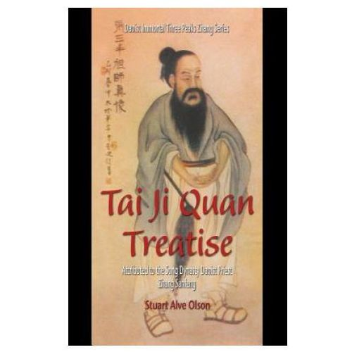 Tai Ji Quan Treatise: Attributed to the Song Dynasty Daoist Priest Zhang Sanfeng