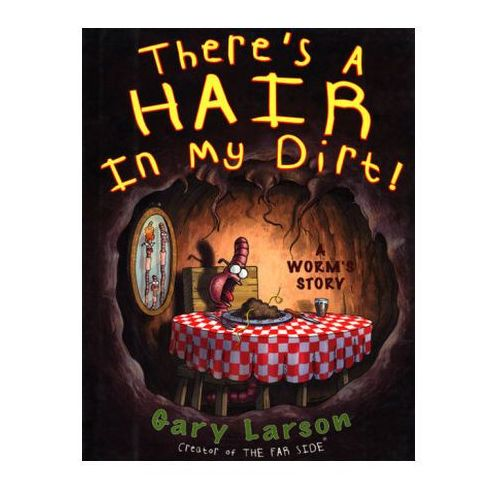 There's a Hair in My Dirt!, Larson, Gary