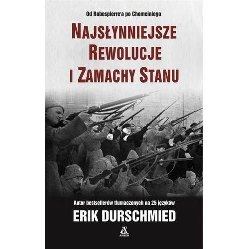 Najsłynniejsze rewolucje i zamachy stanu - Erik Durschmied, Amber