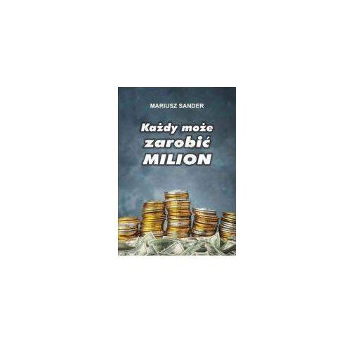 Każdy może zarobić milion (200 str.)