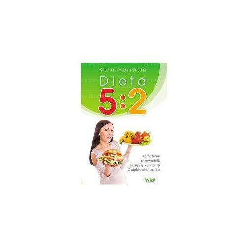 Dieta 5:2 - Kompletny przewodnik. Przepisy kulinarne. Obiektywne opinie. Kate Harrison