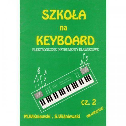 wiśniewski m.,wiśniewski s. - szkoła na keyboard - elektroniczne instrumenty klawiszowe cz. ii marki An