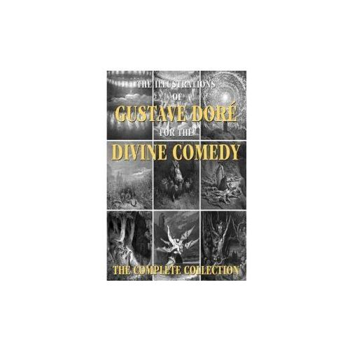 The Illustrations of Gustave Dore for the Divine Comedy: The Complete Collection (9781508995449)