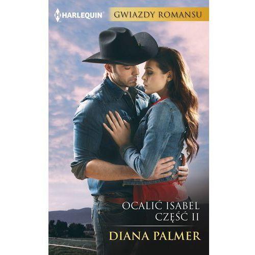 Ocalić Isabel. Część II - Diana Palmer (MOBI)