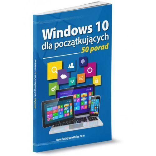 Windows 10 dla początkujących 50 porad (112 str.)
