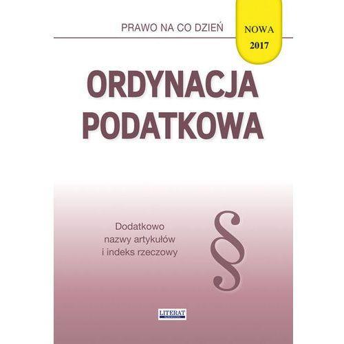 Ordynacja podatkowa 2017 - EWELINA KONIUSZEK, oprawa broszurowa