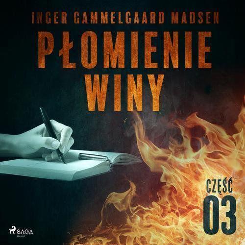 Płomienie winy: część 3 - Inger Gammelgaard Madsen (MP3)