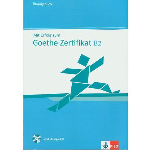 Mit Erfolg zum Goethe-Zertifikat B2 Ubungsbuch z płytą CD (2013)