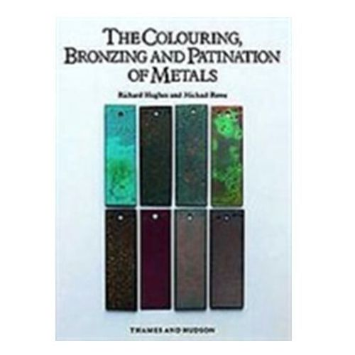 Colouring, Bronzing and Patination of Metals, Thames Hudson Ltd