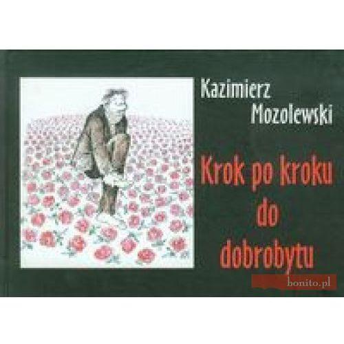 Krok po kroku do dobrobytu, Mozolewski Kazimierz