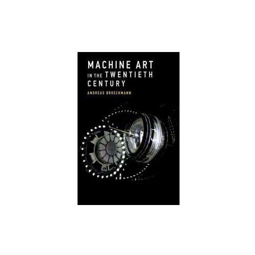 Machine Art in the Twentieth Century (9780262035064)