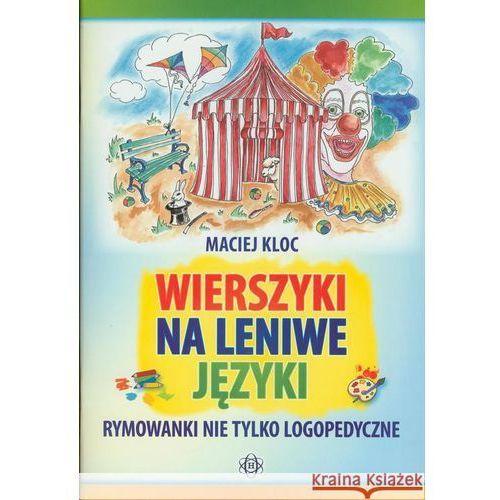 Wierszyki na leniwe języki, Kloc Maciej