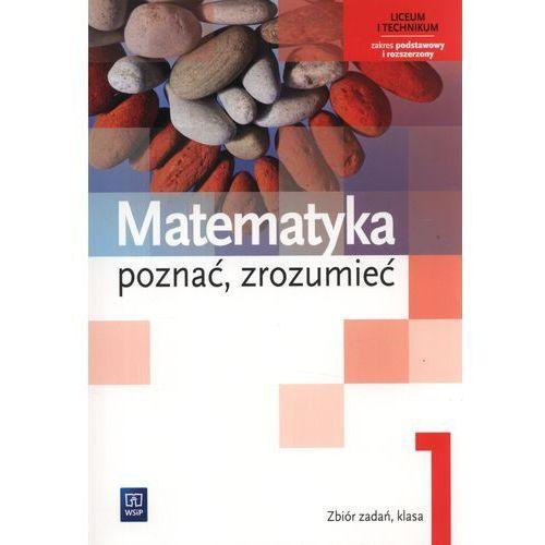 Matematyka Poznać Zrozumieć 1 Zbiór Zadań Zakres Podstawowy I Rozszerzony (160 str.)