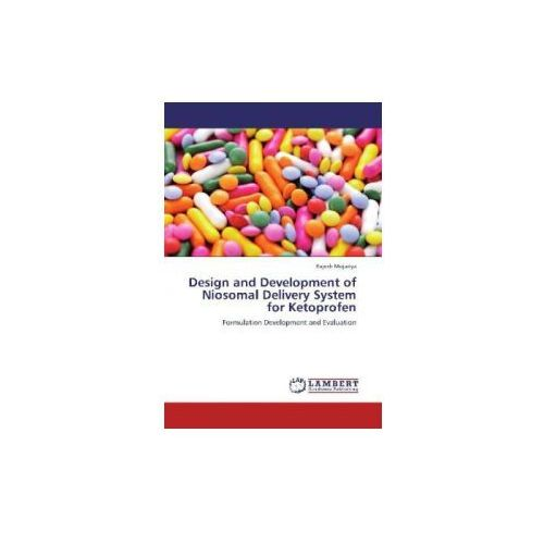 Design and Development of Niosomal Delivery System for Ketoprofen (9783659113383)