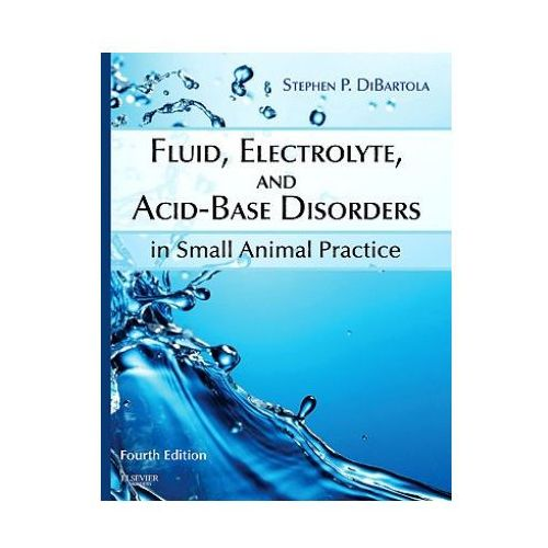 Fluid, Electrolyte, and Acid-Base Disorders in Small Animal Practice (9781437706543)