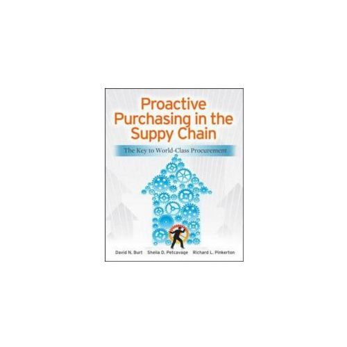 Proactive Purchasing in the Supply Chain: The Key to World-Class Procurement (9780071770613)