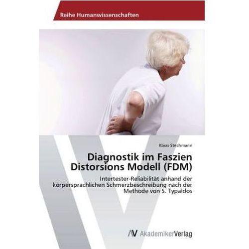 Diagnostik im Faszien Distorsions Modell (FDM) (9783639491562)