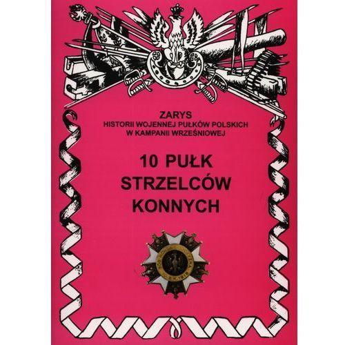 10 Pułk Strzelców Konnych (56 str.)