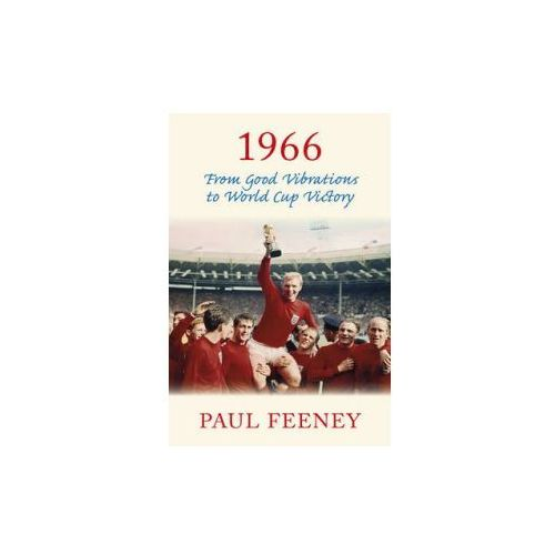 1966: From Good Vibrations to World Cup Victory (9780750968287)