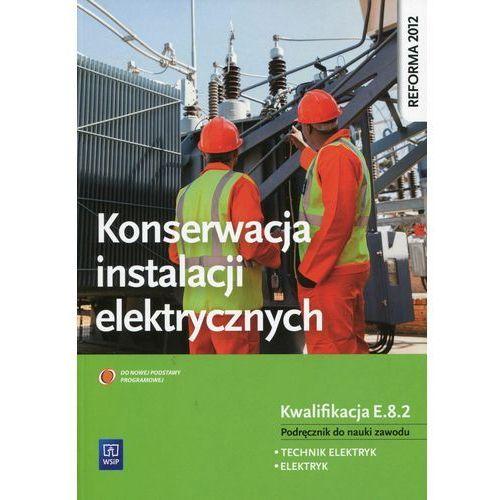 Konserwacja Instalacji Elektrycznych. Podręcznik do Nauki Zawodu, Irena Chrząszczyk