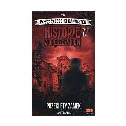 Historie z dreszczykiem Przygody Jessiki Bannister Tom 12 Przeklęty zamek - Janet Farell
