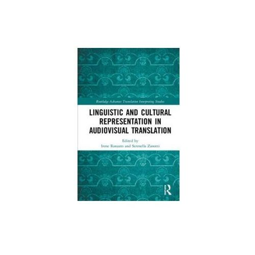 Linguistic and Cultural Representation in Audiovisual Translation (9781138286214)