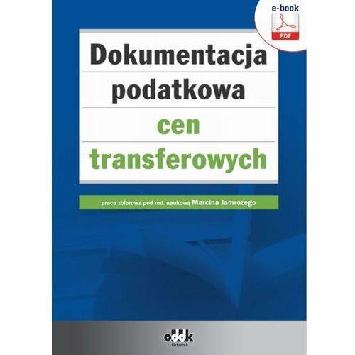 Dokumentacja podatkowa cen transferowych (e-book) - Marcin Jamroży (red) - ebook