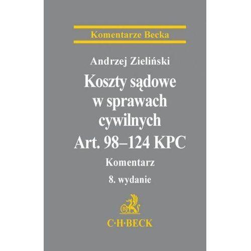 Koszty sądowe w sprawach cywilnych Art. 98-124 KPC Komentarz (640 str.)