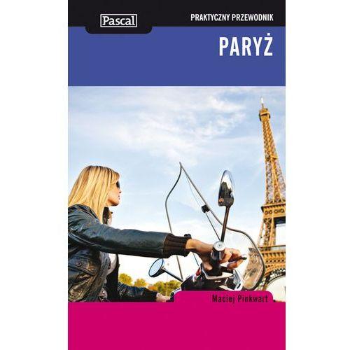 Paryż praktyczny przewodnik. Darmowy odbiór w niemal 100 księgarniach! (9788375139112)
