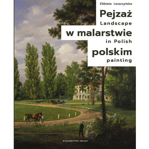 Pejzaż w malarstwie polskim. Darmowy odbiór w niemal 100 księgarniach!, oprawa twarda